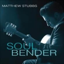 Soul Bender - CD Audio di Matthew Stubbs