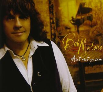 Ain't What You Know - CD Audio di Bob Malone