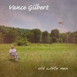 Old White Men - CD Audio di Vance Gilbert