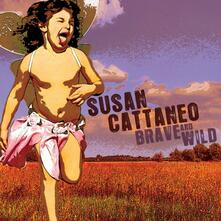 Brave and Wild (Digipack) - CD Audio di Susan Cattaneo