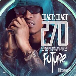 Coast 2 Coast 270 - CD Audio di Future
