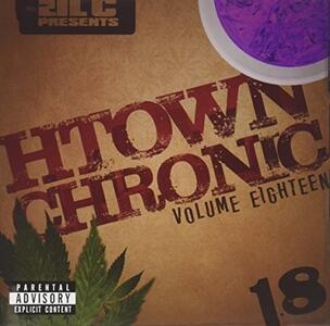 H-Town Chronic 18 - CD Audio di Lil C