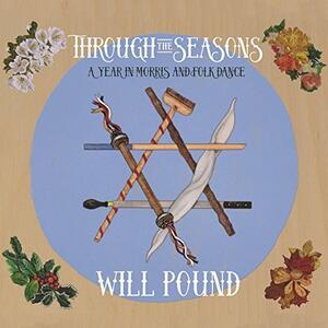 Through the Seasons. A Year in Morris and Folk Dance - CD Audio di Will Pound