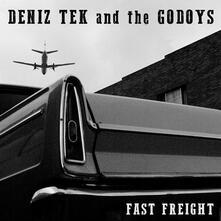 Fast Freight - CD Audio di Deniz Tek,Godoys