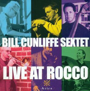 Live At Rocco - CD Audio di Bill Cunliffe