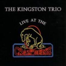 Live at the Crazy Horse - CD Audio di Kingston Trio