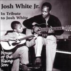 House of the Rising Son - in Tribute to Josh White - CD Audio di Josh White