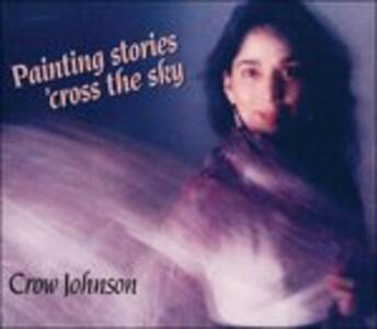 Painting Stories Cross Th - CD Audio di Crow Johnson