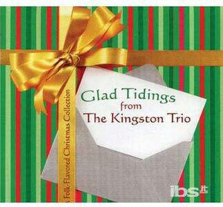 Glad Tidings From - CD Audio di Kingston Trio