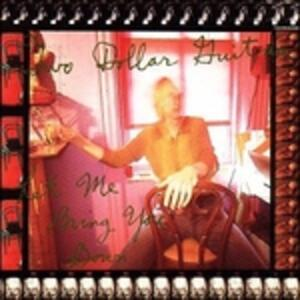 Let Me Bring You Down - CD Audio di Two Dollar Guitar