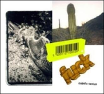 Cupid's Cactus - CD Audio di Fuck
