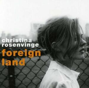 Foreign Land - CD Audio di Christina Rosenvinge