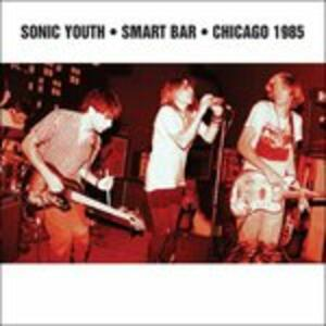 Smart Bar Chicago 1985 - CD Audio di Sonic Youth
