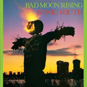 Bad Moon Rising - CD Audio di Sonic Youth