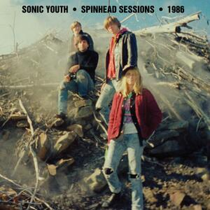 Spinhead Sessions 1986 - CD Audio di Sonic Youth