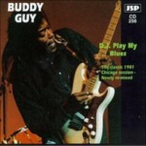 D.j. Play My Blues - CD Audio di Buddy Guy