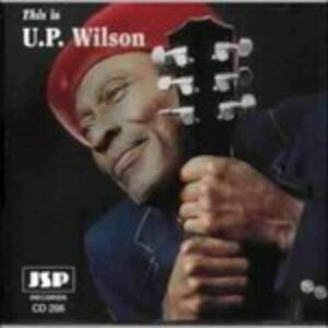 This Is U.p.wilson - CD Audio di U.P. Wilson