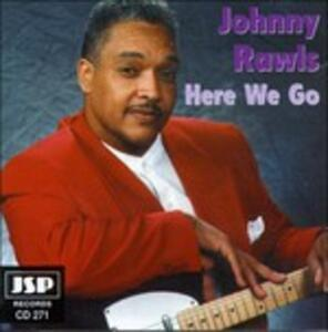 Here We go - CD Audio di Johnny Rawls