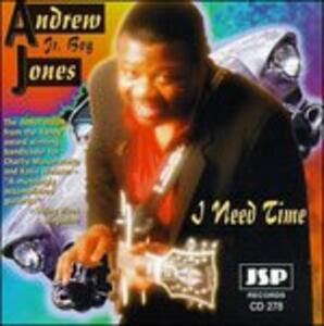 I Need Time - CD Audio di Andrew Jr. Boy Jones