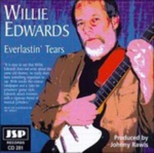 Everlastin'tears - CD Audio di Willie Edwards