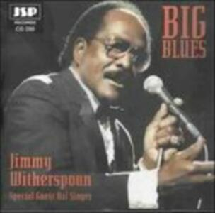 Big Blues - CD Audio di Jimmy Witherspoon