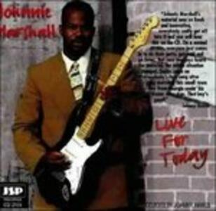 Live for Today - CD Audio di Johnnie Marshall