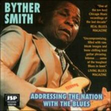 Addressing the Nation with the Blues - CD Audio di Byther Smith