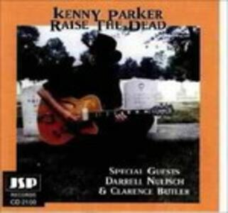 Raise the Dead - CD Audio di Darrell Nulisch,Kenny Parker,Clarence Butler