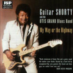 My Way or the Highway - CD Audio di Otis Grand,Guitar Shorty