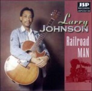 Railroad Man - CD Audio di Larry Johnson