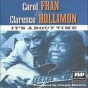 It's About Time - CD Audio di Carol Fran,Clarence Hollimon