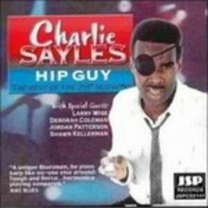 Hip Guy. Best of - CD Audio di Charlie Sayles