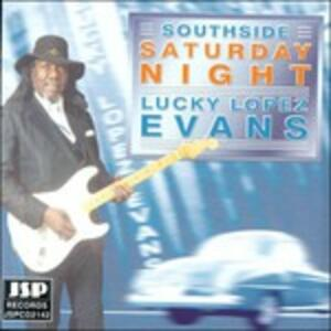 Southside Saturday Night - CD Audio di Lucky Lopez Evans