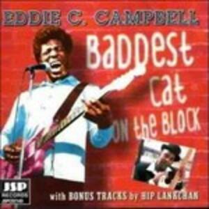 Baddest Cat on the Block - CD Audio di Eddie C. Campbell