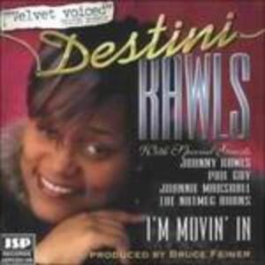 I'm Movin' in - CD Audio di Destini Rawls