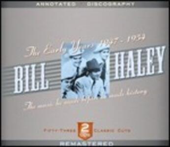 Early Years 1947-1954 - CD Audio di Bill Haley