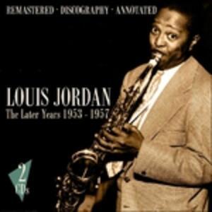 Later Years 1953-57 - CD Audio di Louis Jordan