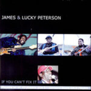 If You Can't Fix it - SuperAudio CD ibrido di Lucky Peterson,James Peterson