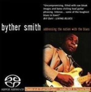 Addressing the Nation with the Blues - SuperAudio CD di Byther Smith