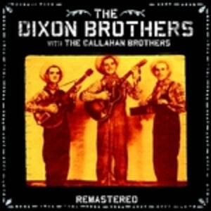The Dixon Brothers with the Callahan Brothers - CD Audio di Dixon Brothers
