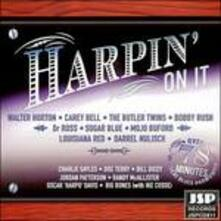 Harpin' on it - CD Audio di Carey Bell,Sugar Blue