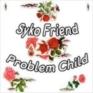 Problem Child - Vinile LP di Syko Friend
