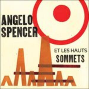 Angelo Spencer et les Hauts Sommets - Vinile LP di Angelo Spencer et les Hauts Sommets