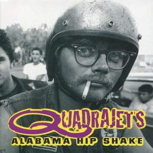Alabama Hip Shake - Vinile LP di Quadrajets