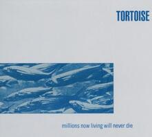 Millions Now Living Will Never - CD Audio di Tortoise