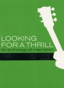 Looking For A Thrill. An Anthology Of Inspiration (DVD) - DVD