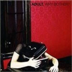 Why Brother? - Vinile LP di Adult