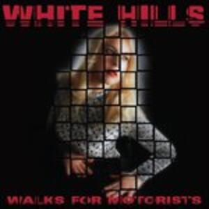 Walks for Motorists - Vinile LP di White Hills