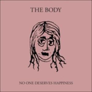 No One Deserves Happiness - Vinile LP di Body