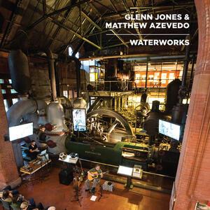 Waterworks - Vinile LP di Glenn Jones,Matthew Azevedo